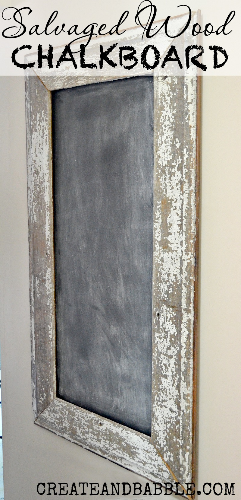 Salvaged wood chalkboard