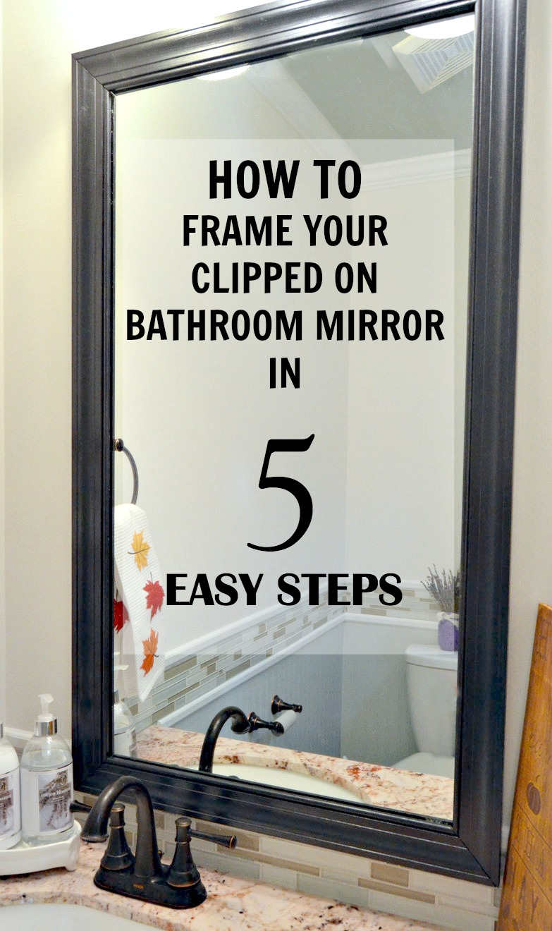 Framing Bathroom Mirror Over Metal Clips how to frame a mirror with clips in 5 easy steps