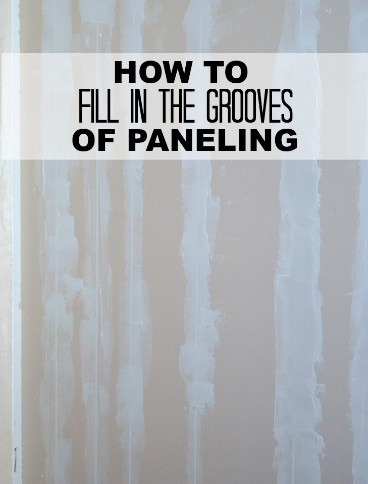 Filling grooves in paneling create and babble Paneling makeover ideas
