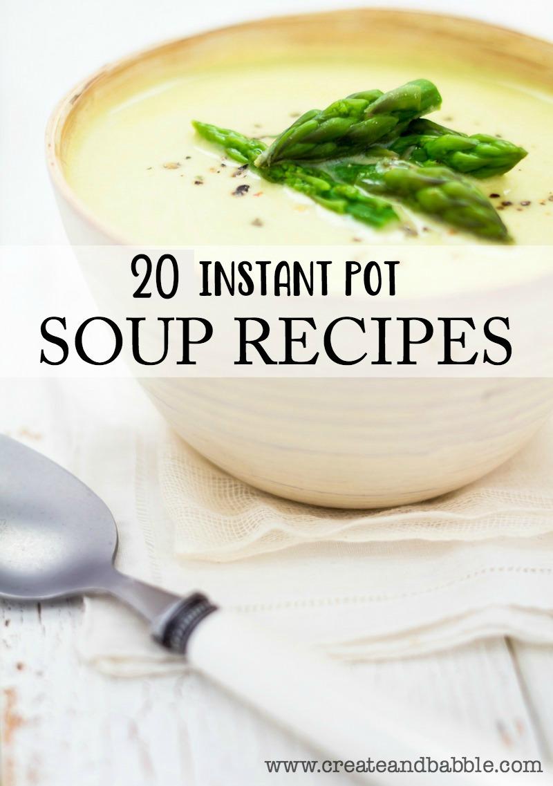 twenty instant pot soup recipes