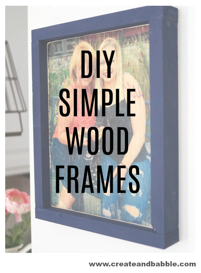 DIY Simple wood frames an easy to follow step by step how-to
