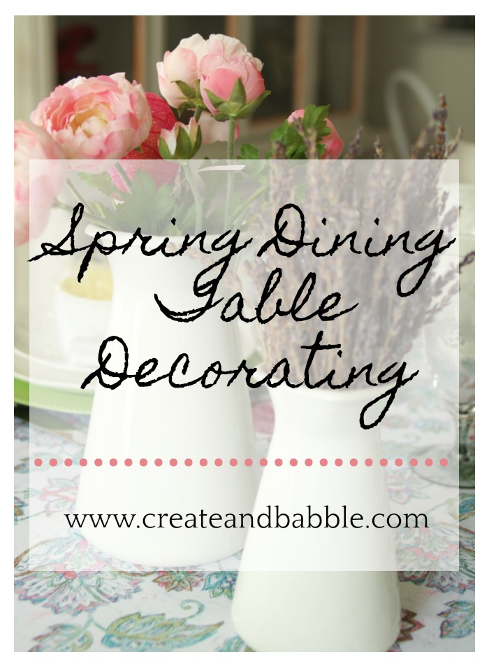 Spring Dining Room Table Decorating Create And Babble