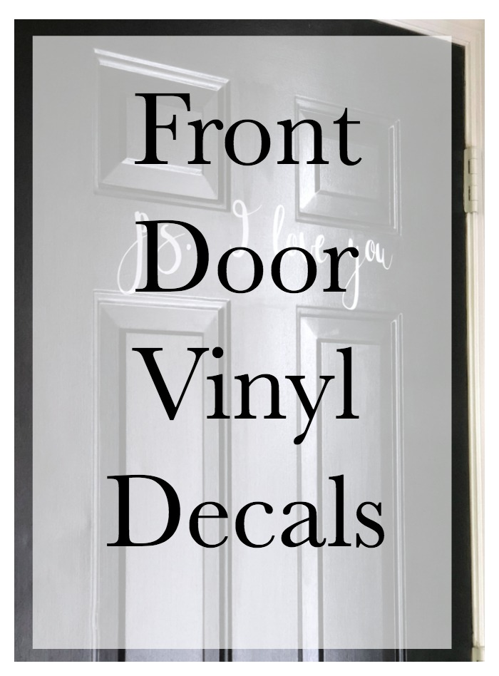 Use your Cricut or Silhouette to make front door vinyl decals