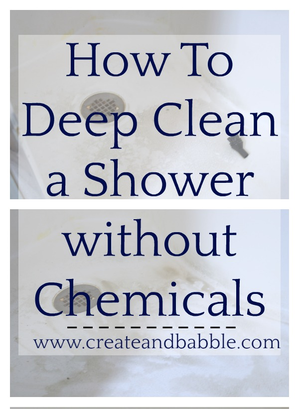 how to deep clean a shower without chemicals