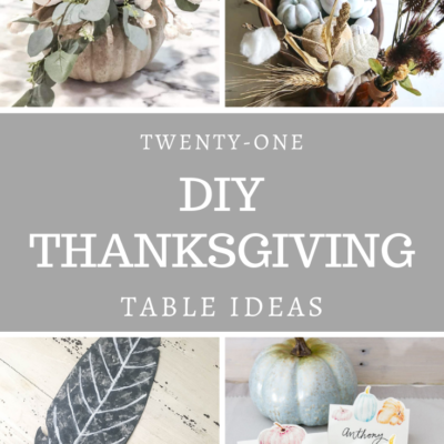 21 Beautiful DIY Ideas For Your Thanksgiving Table Decor