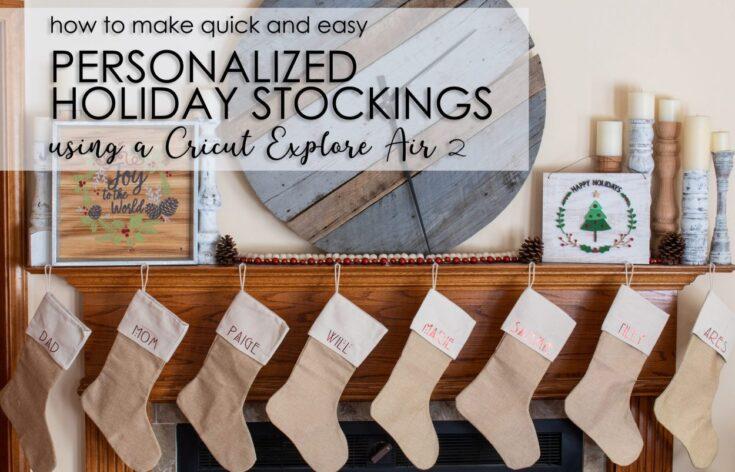 DIY Personalized Holiday Stockings using Cricut Explore Air 2